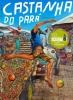 A história de Castanha, um menino que perambula no mercado Ver-o-Peso, em Belém, retrata problemas sociais, já que a criança vive na rua e sobrevive de furtos e das migalhas que os outros oferecem.